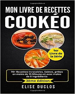 Amazon Fr Mon Livre De Recettes Cookeo 70 Recettes