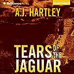 Tears of the Jaguar: A Novel   A. J. Hartley