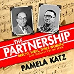 The Partnership: Brecht, Weill, Three Women, and Germany on the Brink | Pamela Katz