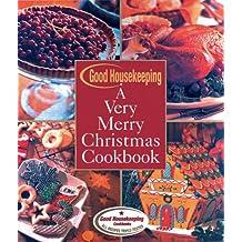 Good Housekeeping A Very Merry Christmas Cookbook