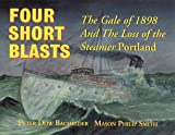 Four Short Blasts, Peter D. Bachelder and Mason P. Smith, 0931675065