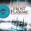 Frostflamme (Die Chroniken der Sphaera 1) Hörbuch von Christopher B. Husberg Gesprochen von: Philipp Oehme
