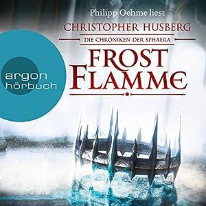 Frostflamme (Die Chroniken der Sphaera 1) Hörbuch