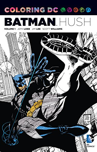 Jim Lee Art Batman (Coloring DC: Batman-Hush Vol. 1 (Dc Comics Coloring Book))