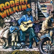 WILKINS, ROBERT - THE ORIGINAL ROLLING STONE