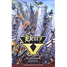 Henry V: The Graphic Novel (Classic Graphic Novel Collection)