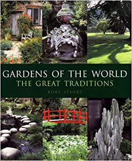Amazon.com: Gardens Of The World: The Great Traditions (9780711231306):  Rory Stuart: Books
