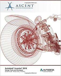Autodesk Inventor 2018 Design Tools and Strategies: Autodesk Authorized Publisher