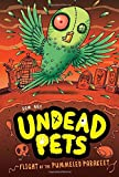 Flight of the Pummeled Parakeet #6 (Undead Pets)