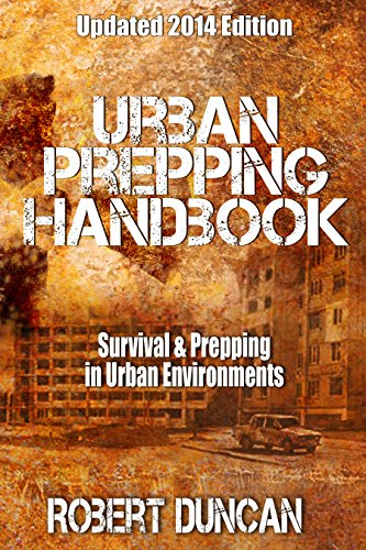 The Urban Prepping Handbook: Survival & Prepping in Urban Environments by [Duncan, Robert]