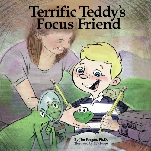 (Terrific Teddy's Focus Friend: A Non-Medication Way to Improve Focus and Concentration (Executive Functioning Solutions Series) (Volume 1))