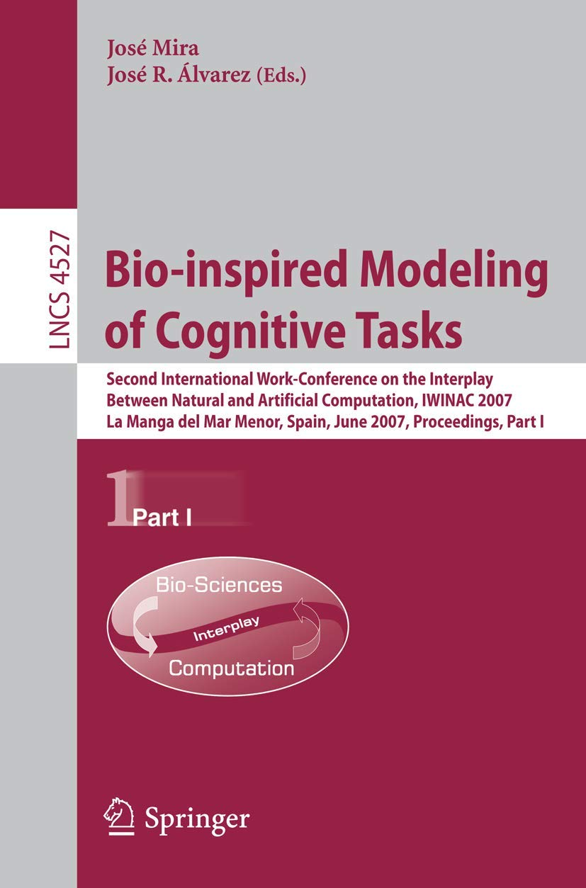 Bio-Inspired Modeling of Cognitive Tasks (Lecture Notes in Computer Science (4527))
