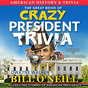 The Great Book of Crazy President Trivia Audiobook