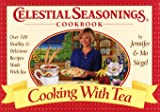 Celestial Seasonings Cookbook, Jennifer Siegel and Mo Siegel, 0517200147