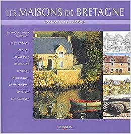 Les Maisons De Bretagne Amazon Co Uk Fons De Kort Tiez Breiz Books