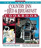 The American Country Inn and Bed and Breakfast Cookbook, Kitty Maynard and Lucian Maynard, 0934395500
