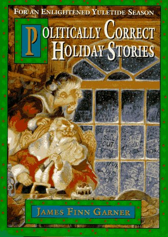 Politically Correct Holiday Stories: for an Enligh Tened Yule: For an Enlightened Yuletide Season