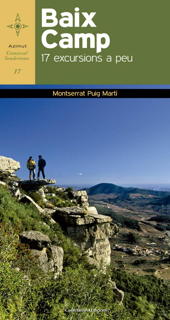 Baix Camp. 17 Excursions A Peu Azimut Comarcal, Sèrie A peu ...