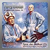 Spur des Molkex - Teil 2 (Perry Rhodan Silber Edition 79) | H. G. Ewers, Hans Kneifel, Clark Darlton, Kurt Mahr
