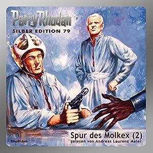 Spur des Molkex - Teil 2 (Perry Rhodan Silber Edition 79) Hörbuch