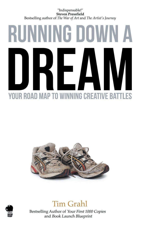 Running Down a Dream: Your Road Map To Winning Creative Battles pdf epub