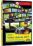 MAGIX Video deluxe 2017 - Das Buch zur Software. Die besten Tipps und Tricks für alle Versionen inkl. Plus, Premium und 360