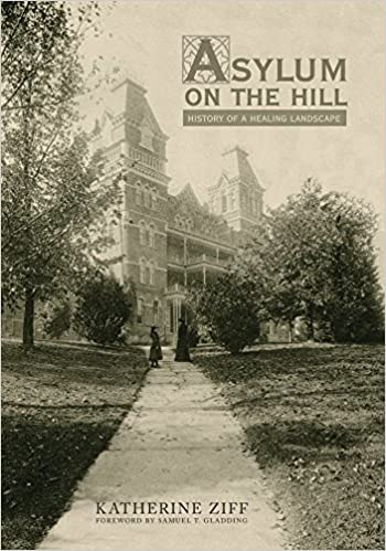 "Cover for ""Asylum on the Hill: History of a Healing Landscape"""
