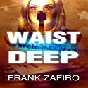 Waist Deep: A Stefan Kopriva Mystery, Book 1 Audiobook by Frank Zafiro Narrated by John Hourigan