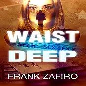 Waist Deep: A Stefan Kopriva Mystery, Book 1   Frank Zafiro