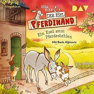 Ein Esel zum Pferdestehlen (Der Esel Pferdinand 2) Hörbuch