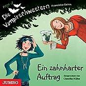 Ein zahnharter Auftrag (Die Vampirschwestern 3) | Franziska Gehm