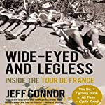 Wide-Eyed and Legless: Inside the Tour de France | Jeff Connor