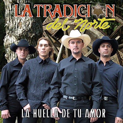 La Huella De Tu Amor by La Tradicion Del Norte on Amazon ...