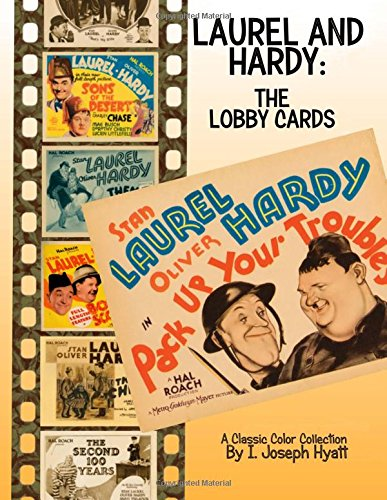 Laurel and Hardy: The Lobby Cards: A Color Collection: I. Joseph ...