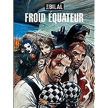 La trilogie Nikopol (Tome 3) - Froid Équateur (French Edition)