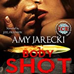 Body Shot: An International Clandestine Enterprise Novel, Book 2 | Amy Jarecki