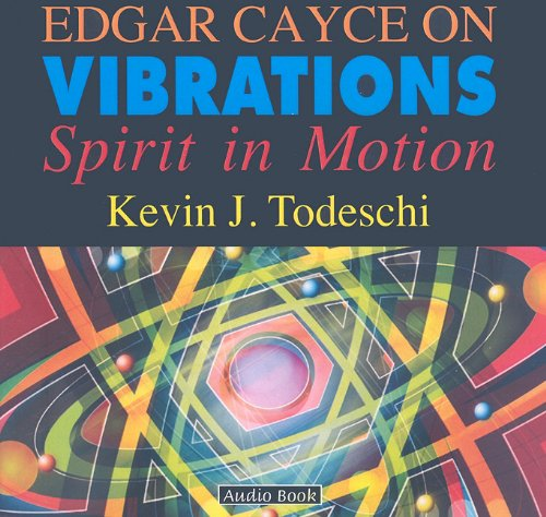 edgar-cayce-on-vibrations-spirit-in-motion