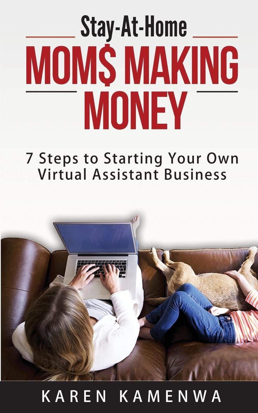 Stay At Home Mom Making Money 7 Steps To Starting Your Own