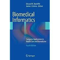 Biomedical Informatics: Computer Applications in Health Care and Biomedicine (Health...