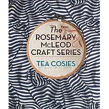 The Rosemary McLeod Craft Series: Tea Cosies