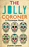 The Jolly Coroner: A Picaresque Novel