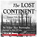 The Lost Continent: Original Title: Beyond Thirty Audiobook by Edgar Rice Burroughs Narrated by Finn J.D. John