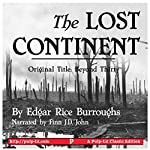 The Lost Continent: Original Title: Beyond Thirty | Edgar Rice Burroughs