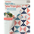 Pat Sloan's Teach Me to Sew Triangles: 13 Easy Techniques Plus 12 Fun Quilts