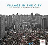 Village in the City : Asian Variations of Urbanisms of Inclusion, Meulder, Bruno de, 3906027279