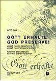 Gott erhalte! /God preserve!: Geschichte von Joseph Haydns Kaiserhymne. Text der Hymne in allen Sprachen der Monarchie