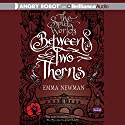 Between Two Thorns: The Split Worlds Series, Book 1 Audiobook by Emma Newman Narrated by Emma Newman
