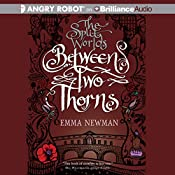 Between Two Thorns: The Split Worlds Series, Book 1 | Emma Newman