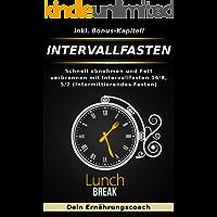 Intervallfasten: Schnell abnehmen und Fett verbrennen mit Intervallfasten 16/8, 5/2 (Intermittierendes Fasten)
