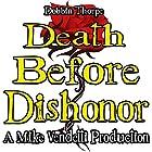 Death Before Dishonor Hörbuch von Dobbin Thorpe Gesprochen von: Mike Vendetti